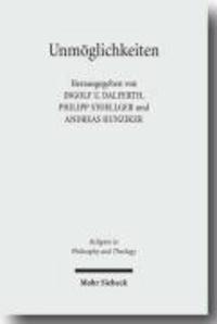 Unmöglichkeiten - Zur Phänomenologie und Hermeneutik eines modalen Grenzbegriffs.