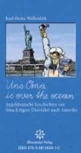 Uns Oma is over the Ocean - Appleldwatsche Geschichten von Oma Krögers Überfahrt nach Amerika.