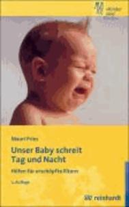 Unser Baby schreit Tag und Nacht - Hilfen für erschöpfte Eltern.