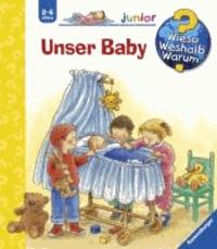 Unser Baby - Die Sachbuchreihe für Kinder ab 2.
