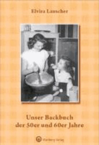Unser Backbuch der 50er und 60er Jahre.