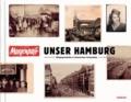 Unser Hamburg - Alltagsgeschichte in historischen Fotografien.