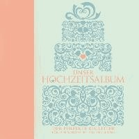 Unser Hochzeitsalbum - Der perfekte Begleiter für den schönsten Tage des Leben.