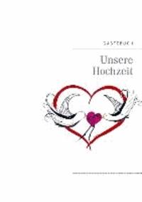 Unsere Hochzeit - Gästebuch.