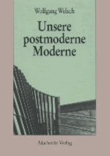 Unsere postmoderne Moderne.