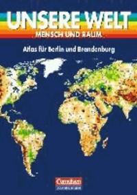Unsere Welt. Atlas für Berlin und Brandenburg. RSR. Ausgabe Sekundarschule.