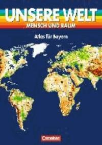 Unsere Welt. Atlas für Bayern. Regionalausgabe.