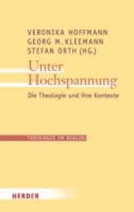 Unter Hochspannung - Die Theologie und ihre Kontexte.