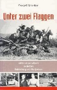 Unter zwei Flaggen - Bilder eines Lebens zwischen Heidelberg und Hollywood.