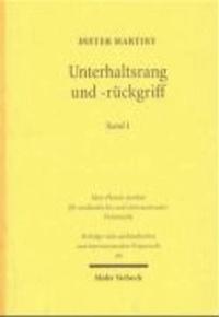 Unterhaltsrang und -rückgriff I/II - Mehrpersonenverhältnisse und Rückgriffsansprüche im Unterhaltsrecht Deutschlands, Österreichs, der Schweiz, Frankreichs, Englands und der Vereinigten Staaten von Amerika.