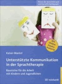 Unterstützte Kommunikation in der Sprachtherapie - Bausteine für die Arbeit mit Kindern und Jugendlichen.