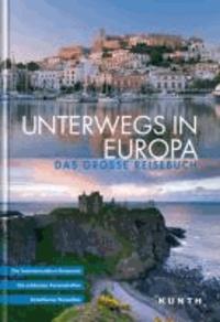Unterwegs in Europa - Das große Reisebuch.