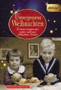 Unvergessene Weihnachten - Band 9. Geschenkband - Zeitzeugen-Erinnerungen aus heiteren und aus schweren Zeiten.