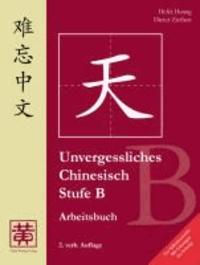 Unvergessliches Chinesisch, Stufe B. Arbeitsbuch - Mit Lösungen im Anhang.