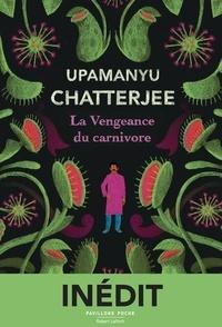 Upamanyu Chatterjee - La Vengeance du carnivore.