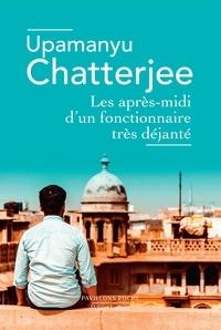 Upamanyu Chatterjee - Les après-midi d'un fonctionnaire très déjanté.