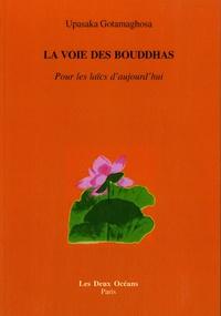 La voie des bouddhas - Pour les laïcs daujourdhui.pdf