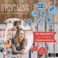Upcycling mit Nähmarie - Über 30 Projekte zur kreativen Wiederverwertung - aus Alt mach Neu.