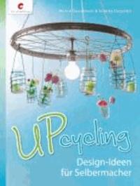 Upcycling - Design-Ideen für Selbermacher.