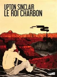 Upton Sinclair - Le roi charbon.