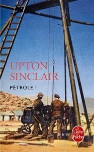 Upton Sinclair - Pétrole !.
