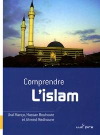 Ural Manço et Hassan Bouhoute - Comprendre l'islam.