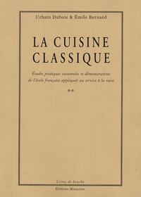 La Cuisine Classique la cuisine classique 2 volumes - etudes pratiques. urbain dubois