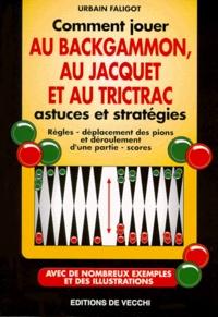COMMENT JOUER AU BACKGAMMON, AU JACQUET ET AU TRICTRAC. Astuces et stratégies.pdf