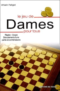 Urbain Faligot - Le jeu de Dames pour tous.