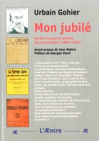 Urbain Gohier - Mon jubilé.
