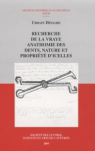 Urbain Hémard - Recherche de la vraye anathomie des dents, nature et propriété d'icelles.