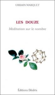 Urbain Marquet - Les Douze - Médiation sur le nombre.