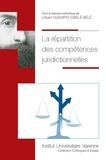 Urbain Ngampio-Obélé-Bélé - La répartition des compétences juridictionnelles - Actes du colloque organisé les 25 et 26 mai 2018 à la faculté de droit et science politique d'Aix-Marseille Université.