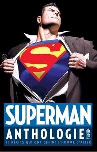 Urban Comics Presse - Superman anthologie - 15 récits qui ont défini l'homme d'acier.