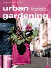 urban gardening - Gärtnerglück für Großstadtpflanzen.