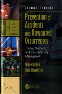 Urban Kjellén et Eirik Albrechtsen - Prevention of Accidents and Unwanted Occurences - Theory, Methods, and Tools in Safety Management.