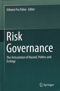 Risk Governance - The Articulation of Hazard, Politics and Ecology.pdf