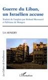 Uri Avnery - Guerre du Liban, un Israélien accuse.