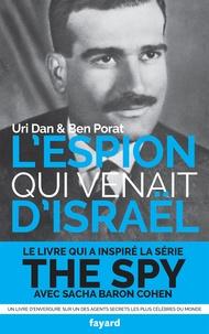 Uri Dan et Ben Porat - L'espion qui venait d'Israël.
