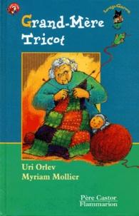 Uri Orlev et Myriam Mollier - Grand-mère Tricot.