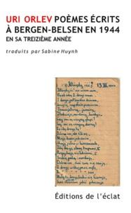 Uri Orlev - Poèmes de Bergen-Belsen (1944) en sa treizième année.