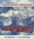 Uri Wilensky et William Rand - An Introduction to Agent-Based Modeling - Modeling Natural, Social, and Engineered Complex Systems with Netlogo.