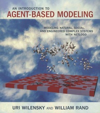 Corridashivernales.be An Introduction to Agent-Based Modeling - Modeling Natural, Social, and Engineered Complex Systems with Netlogo Image