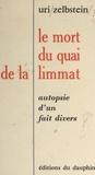 Uri Zelbstein - Le mort du quai de la Limmat - Autopsie d'un fait divers.