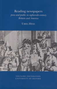 Uriel Heyd - Reading newspapers - Press and public in eighteenth century Britain and America.