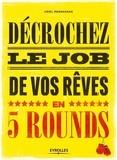 Uriel Megnassan - Decrochez le job de vos rêves en 5 rounds ! - Préparez-vous à mettre KO Madame Recherche-d'Emploi-Classique et Monsieur Conseil-Bidon....