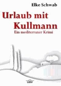 Urlaub mit Kullmann - Ein mediterraner Krimi.