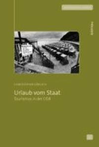 Urlaub vom Staat - Tourismus in der DDR.