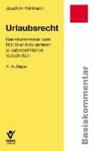 Urlaubsrecht - Basiskommentar zum BUrlG und zu anderen urlaubsrechtlichen Vorschriften.