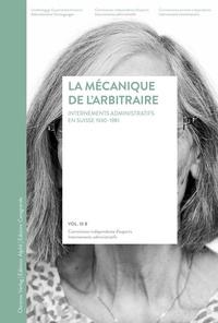 Urs Germann et Lorraine Odier - La mécanique de l'arbitraire - Internements administratifs en Suisse 1930-1981 : rapport final.